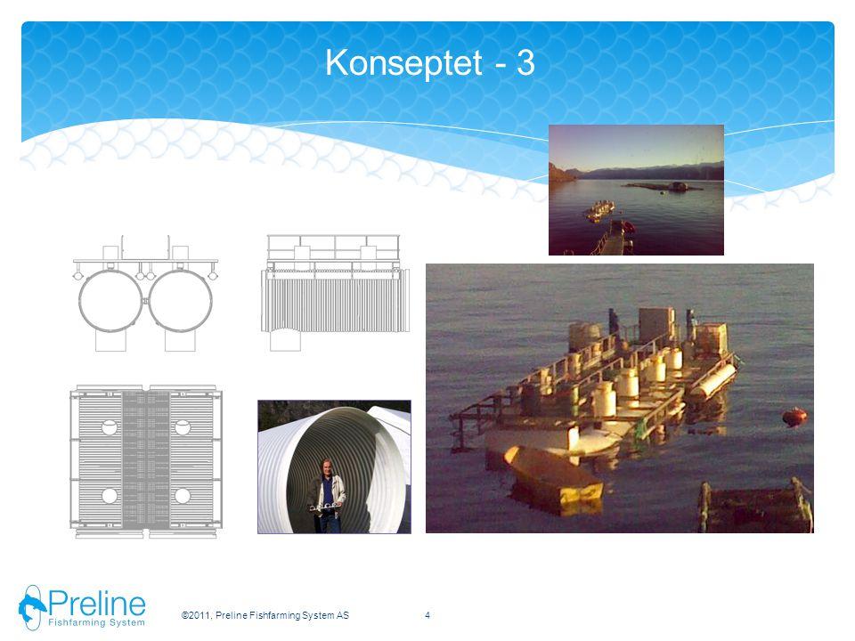 ©2011, Preline Fishfarming System AS4 Konseptet - 3