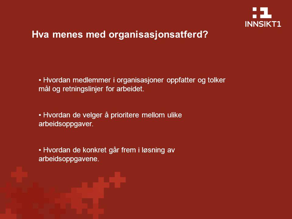 Hvordan medlemmer i organisasjoner oppfatter og tolker mål og retningslinjer for arbeidet.