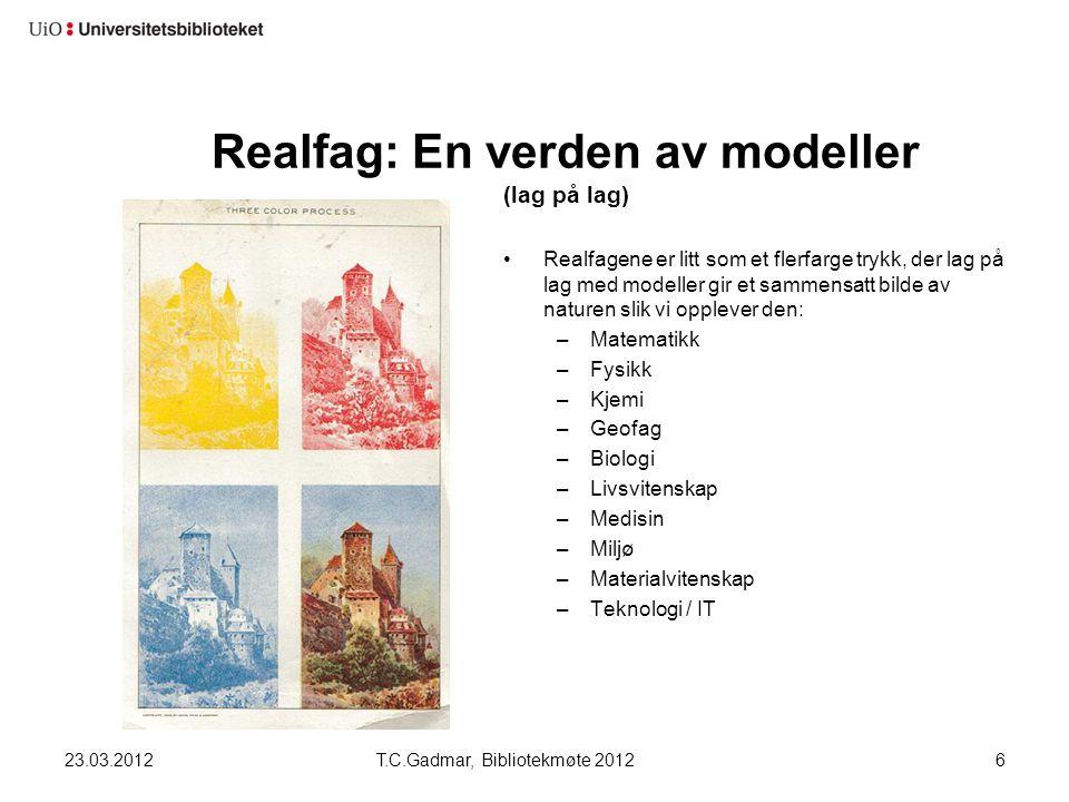 Realfag: En verden av modeller (lag på lag) Realfagene er litt som et flerfarge trykk, der lag på lag med modeller gir et sammensatt bilde av naturen
