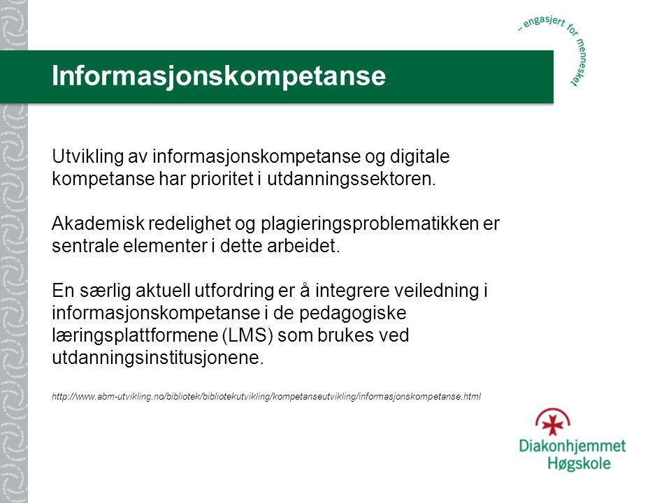 Informasjonskompetanse Utvikling av informasjonskompetanse og digitale kompetanse har prioritet i utdanningssektoren.