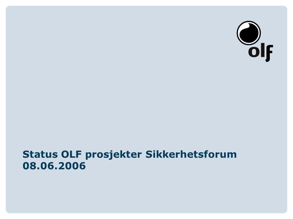 Status OLF prosjekter Sikkerhetsforum 08.06.2006
