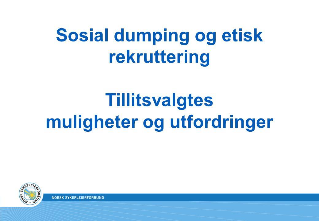 Sosial dumping og etisk rekruttering Tillitsvalgtes muligheter og utfordringer