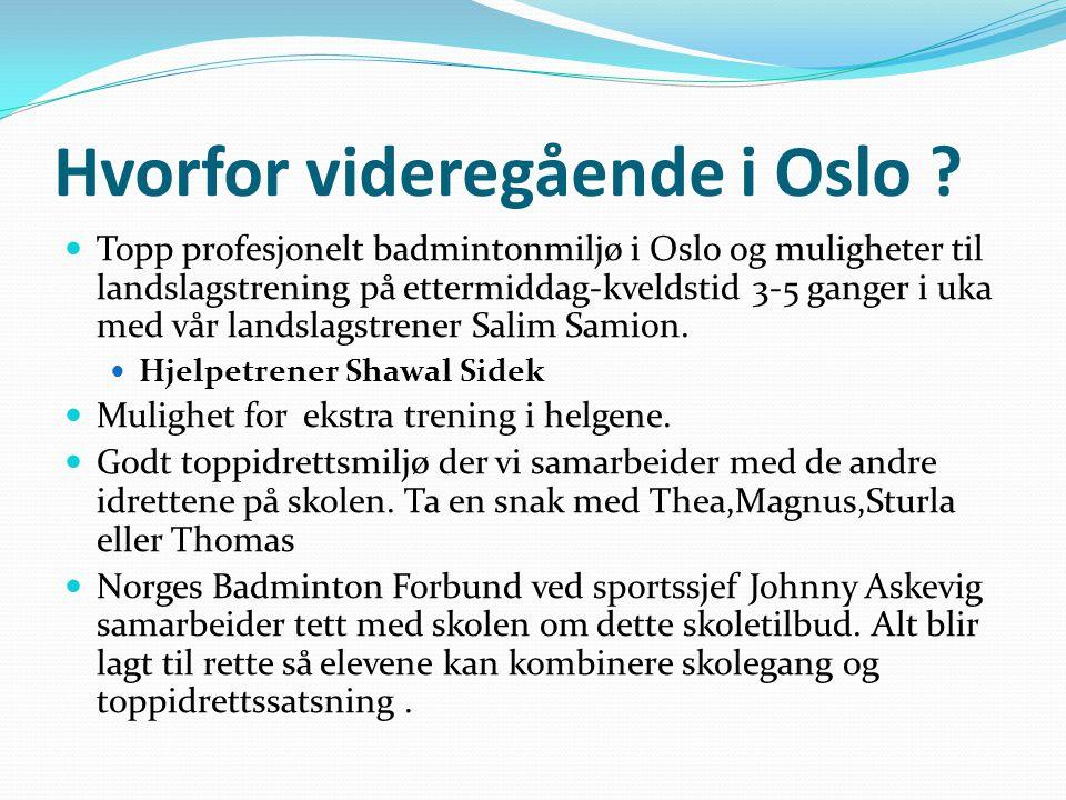 Hvorfor videregående i Oslo .