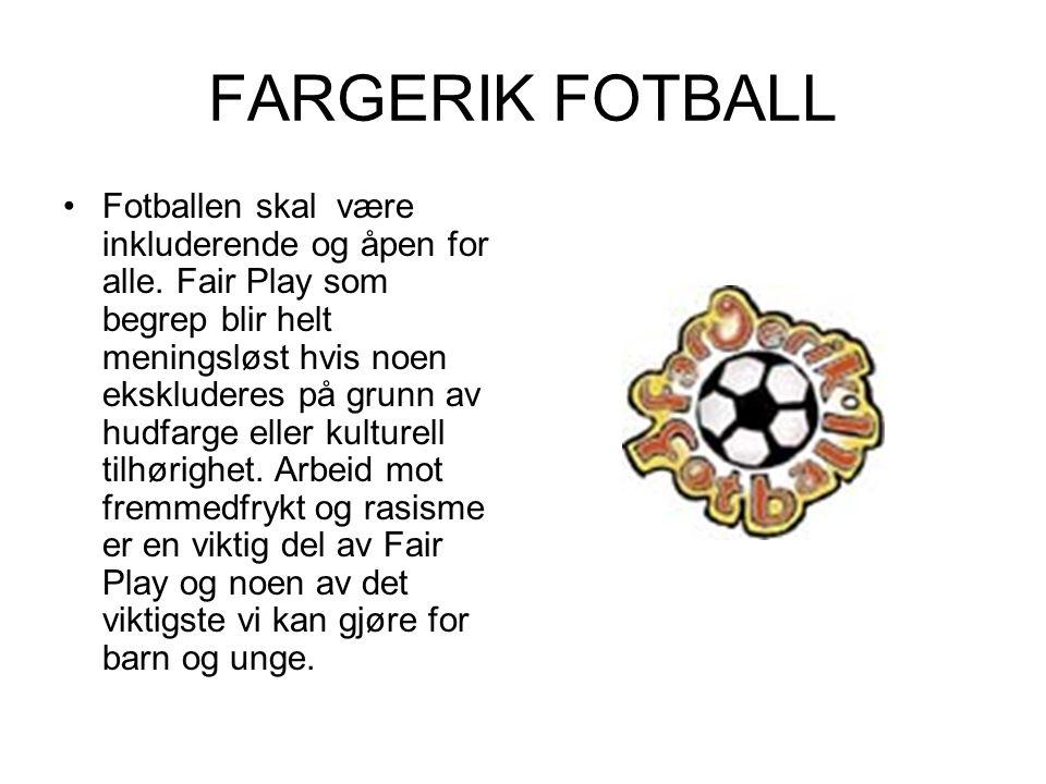 FARGERIK FOTBALL Fotballen skal være inkluderende og åpen for alle. Fair Play som begrep blir helt meningsløst hvis noen ekskluderes på grunn av hudfa