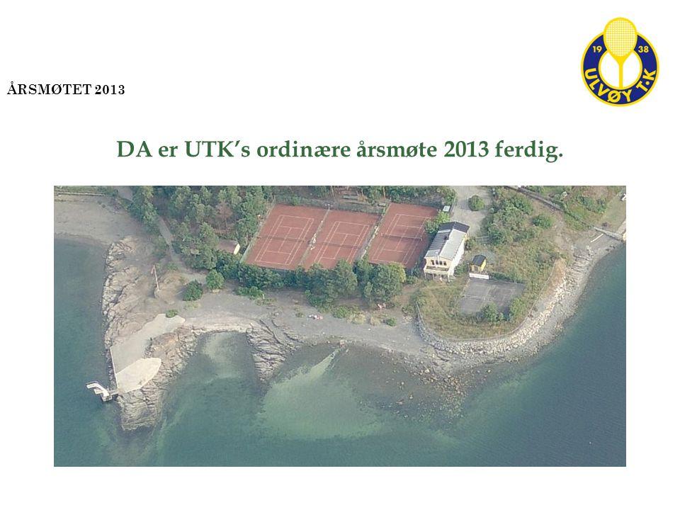 DA er UTK's ordinære årsmøte 2013 ferdig. ÅRSMØTET 2013