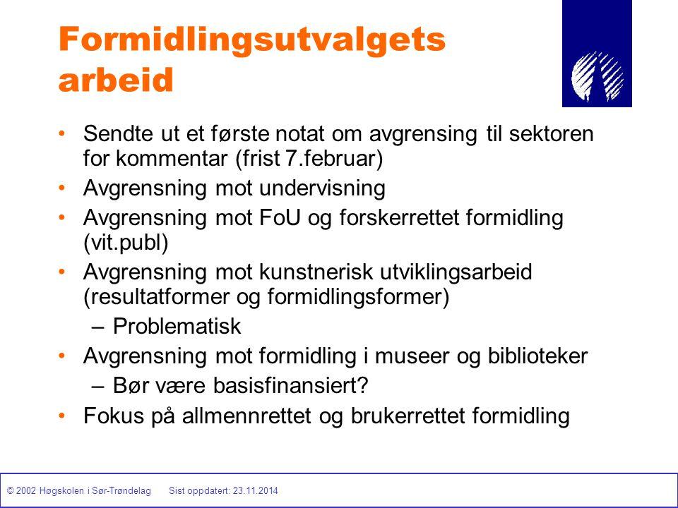 © 2002 Høgskolen i Sør-Trøndelag Sist oppdatert: 23.11.2014 Formidlingsutvalgets arbeid Sendte ut et første notat om avgrensing til sektoren for komme