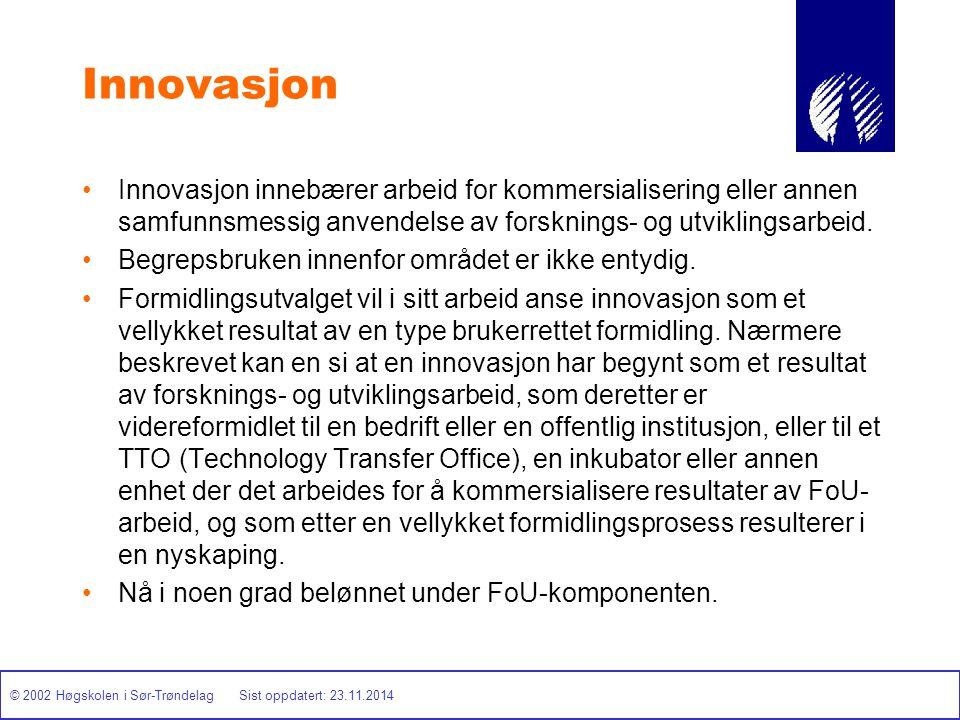 © 2002 Høgskolen i Sør-Trøndelag Sist oppdatert: 23.11.2014 Innovasjon Innovasjon innebærer arbeid for kommersialisering eller annen samfunnsmessig an