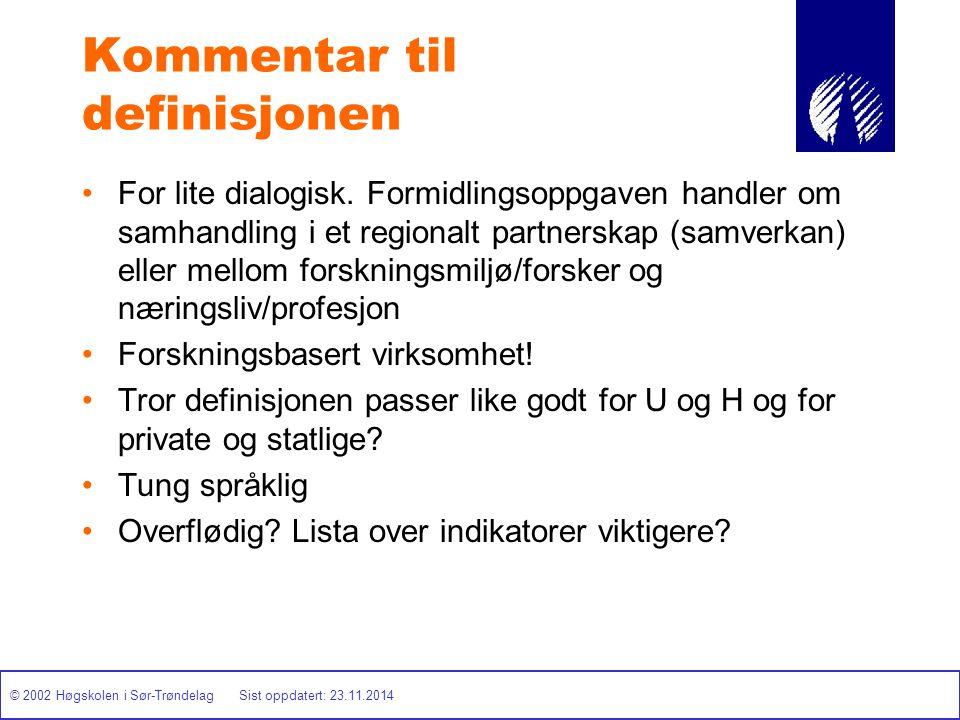 © 2002 Høgskolen i Sør-Trøndelag Sist oppdatert: 23.11.2014 Kommentar til definisjonen For lite dialogisk. Formidlingsoppgaven handler om samhandling