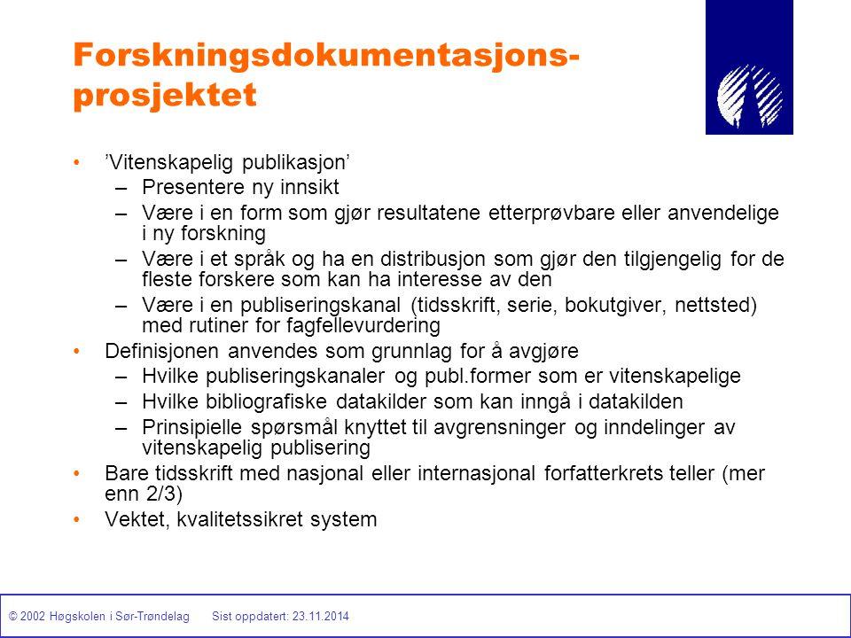 © 2002 Høgskolen i Sør-Trøndelag Sist oppdatert: 23.11.2014 Forskningsdokumentasjons- prosjektet 'Vitenskapelig publikasjon' –Presentere ny innsikt –V