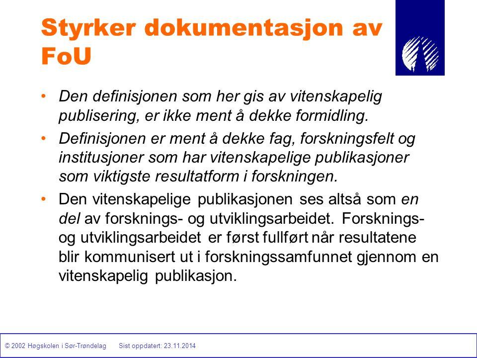 © 2002 Høgskolen i Sør-Trøndelag Sist oppdatert: 23.11.2014 Styrker dokumentasjon av FoU Den definisjonen som her gis av vitenskapelig publisering, er