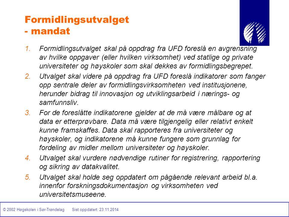 © 2002 Høgskolen i Sør-Trøndelag Sist oppdatert: 23.11.2014 Formidlingsutvalget - mandat 1.Formidlingsutvalget skal på oppdrag fra UFD foreslå en avgr