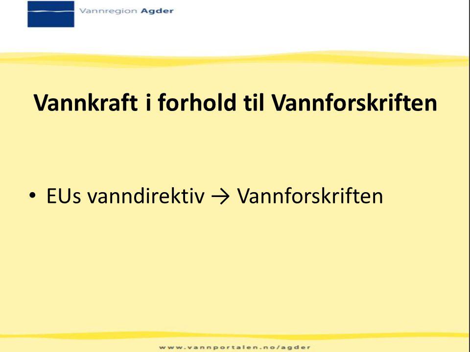 Vannkraft i forhold til Vannforskriften EUs vanndirektiv → Vannforskriften
