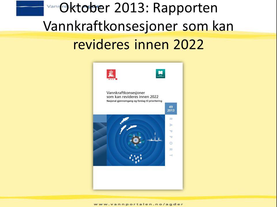 Oktober 2013: Rapporten Vannkraftkonsesjoner som kan revideres innen 2022