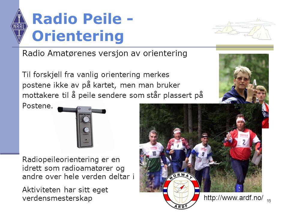 15 Radio Peile - Orientering Radio Amatørenes versjon av orientering Til forskjell fra vanlig orientering merkes postene ikke av på kartet, men man br