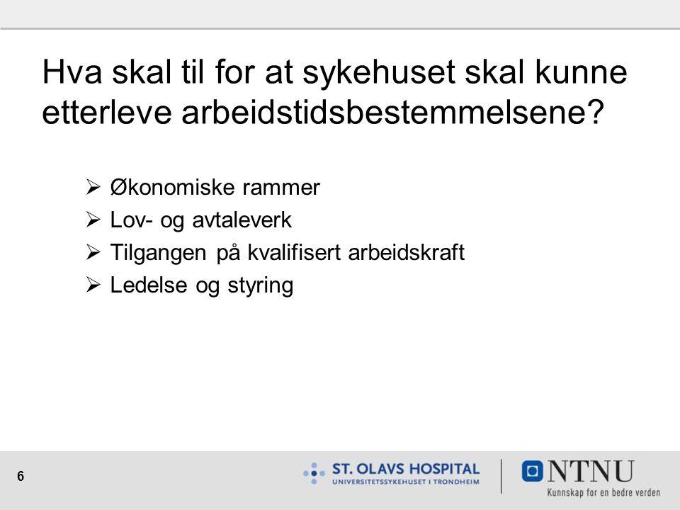 6 Hva skal til for at sykehuset skal kunne etterleve arbeidstidsbestemmelsene.