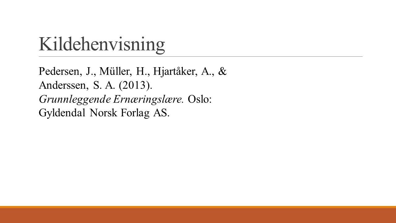 Kildehenvisning Pedersen, J., Müller, H., Hjartåker, A., & Anderssen, S.