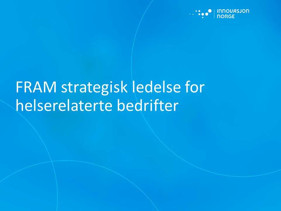 FRAM strategisk ledelse for helserelaterte bedrifter