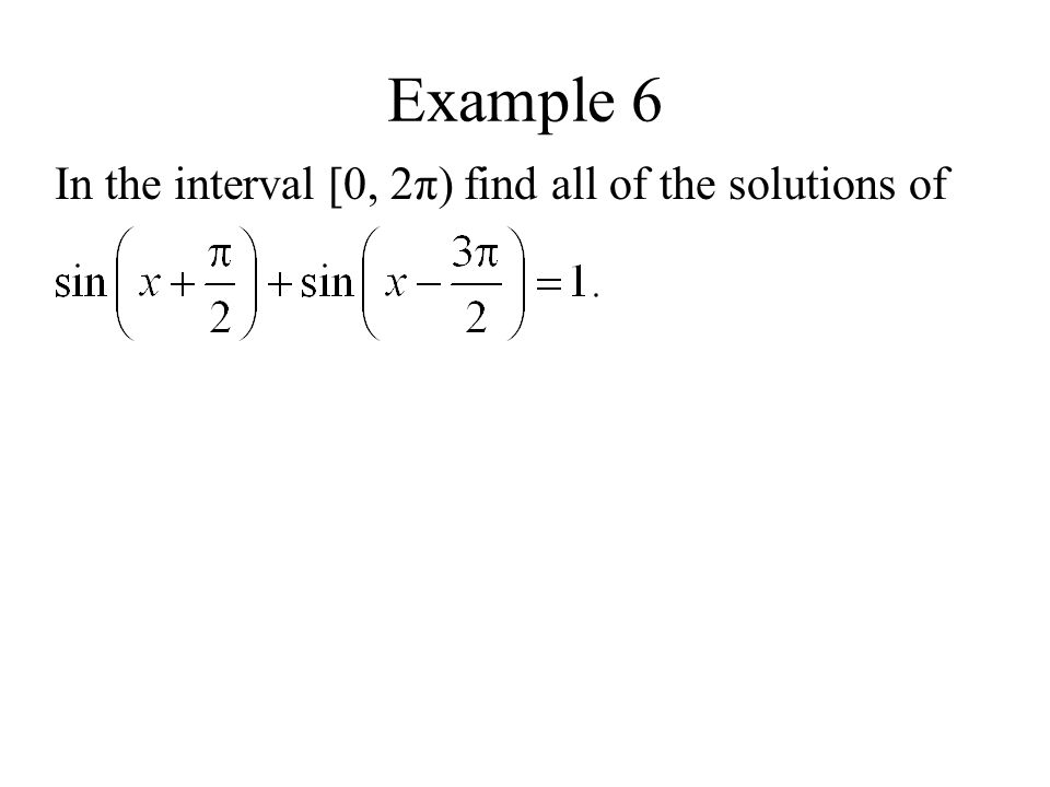 Example 6 In the interval [0, 2π) find all of the solutions of