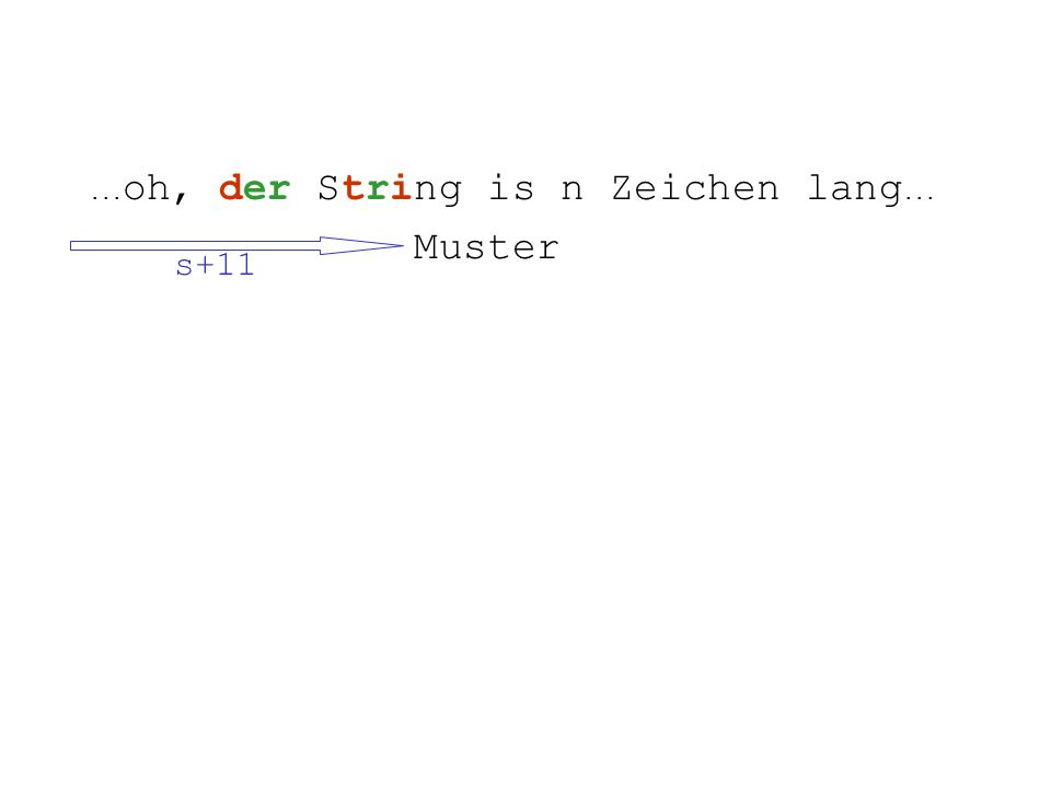 ... oh, der String is n Zeichen lang... Muster s+11