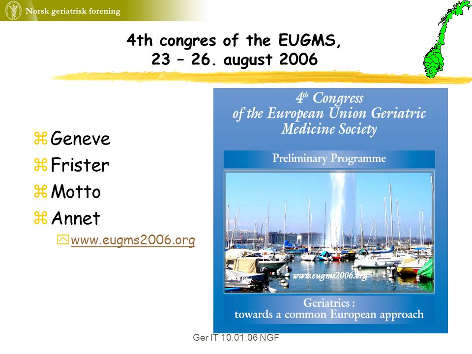 Ger IT 10.01.06 NGF 4th congres of the EUGMS, 23 – 26.