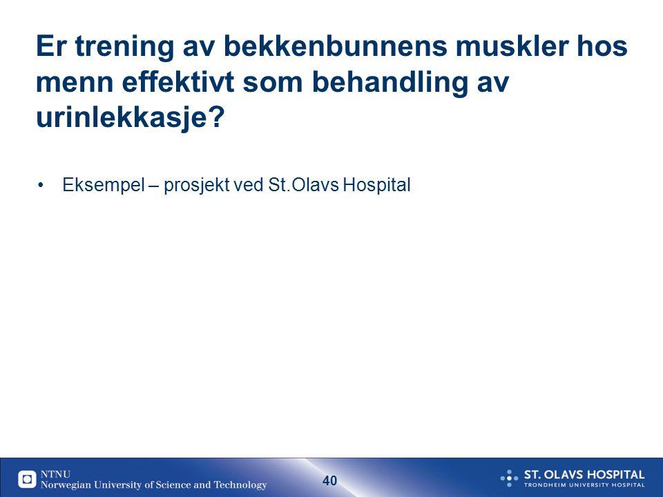 9ab4a7f95 1 Urinlekkasje hos kvinner og menn Siv Mørkved Professor Institutt ...