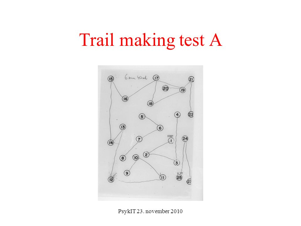 PsykIT 23. november 2010 Trail making test A