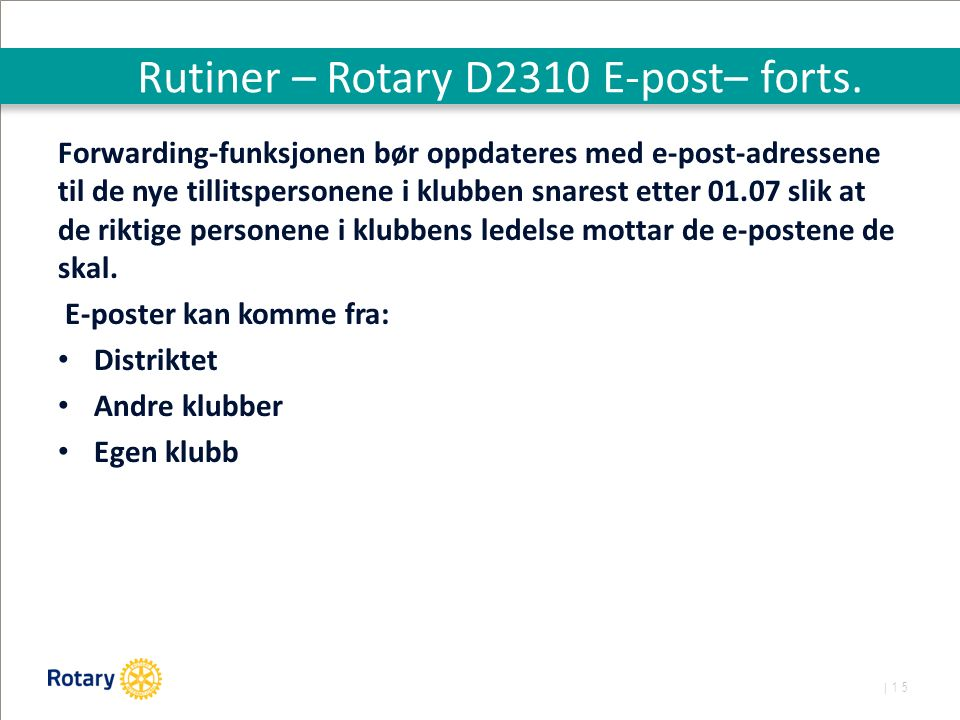| 15 Rutiner – Rotary D2310 E-post– forts.