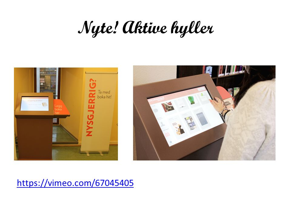 Nyte! Aktive hyller https://vimeo.com/67045405
