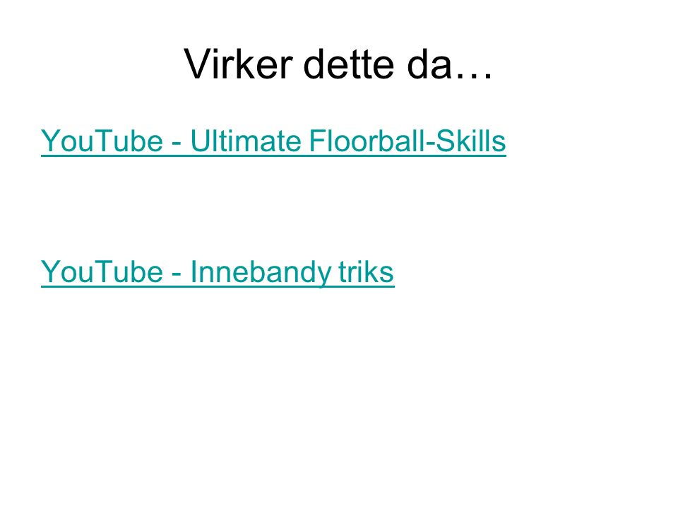 Virker dette da… YouTube - Ultimate Floorball-Skills YouTube - Innebandy triks