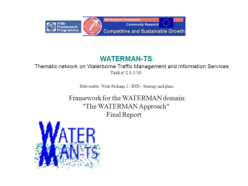 WATERMAN-TS : Thematic network on Waterborne Traffic Management and Information Services Task n°2.3.1/10 Deliverable: Work Package 2 : RTD - Strategy and plans.