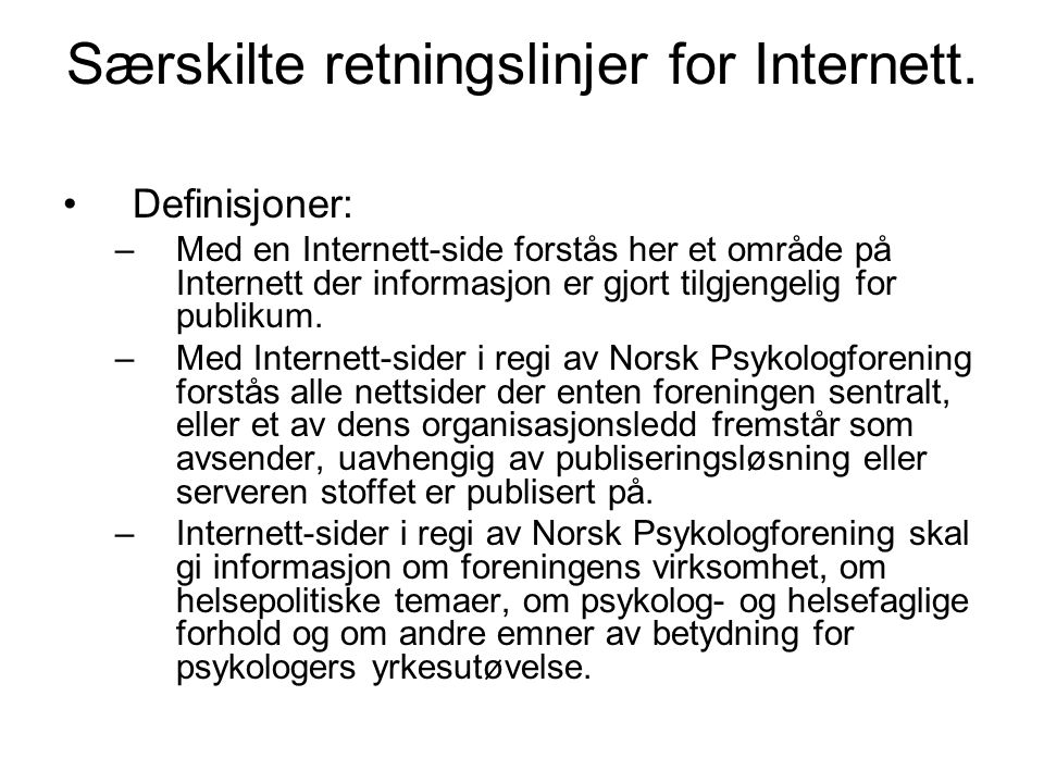 Særskilte retningslinjer for Internett.