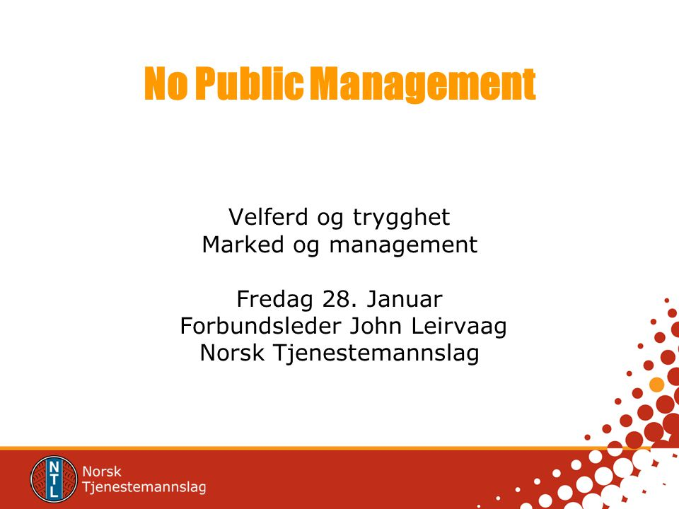 No Public Management Velferd og trygghet Marked og management Fredag 28.