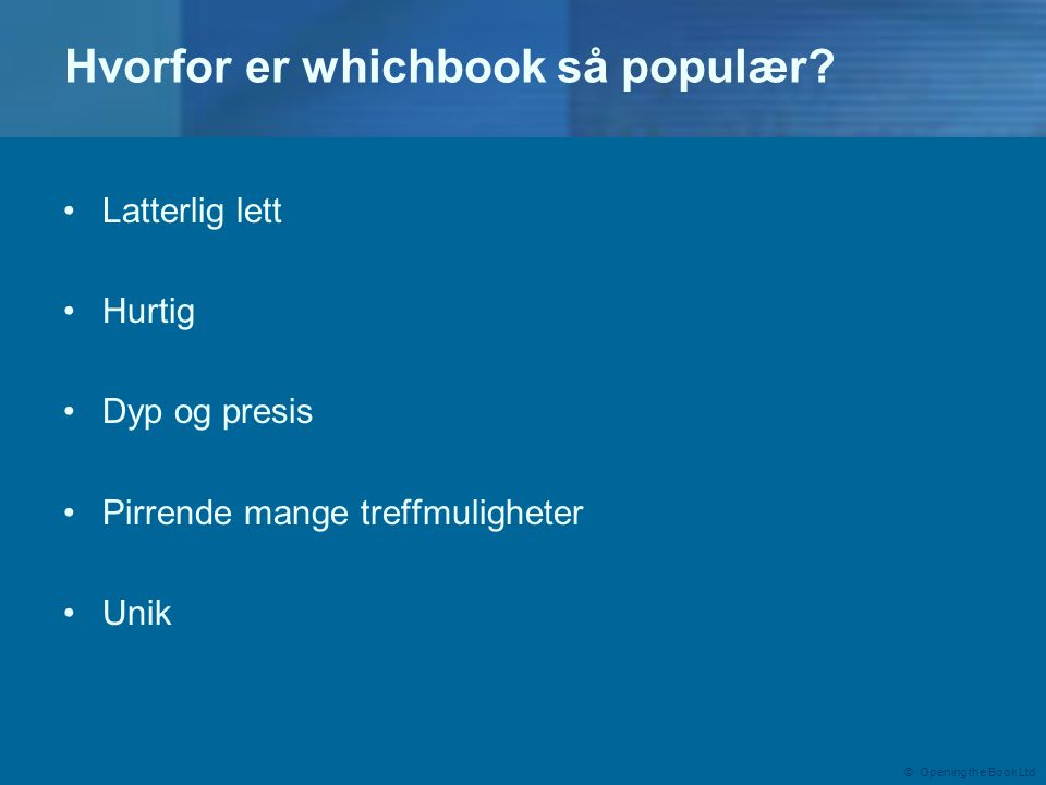 © Opening the Book Ltd Hvorfor er whichbook så populær.