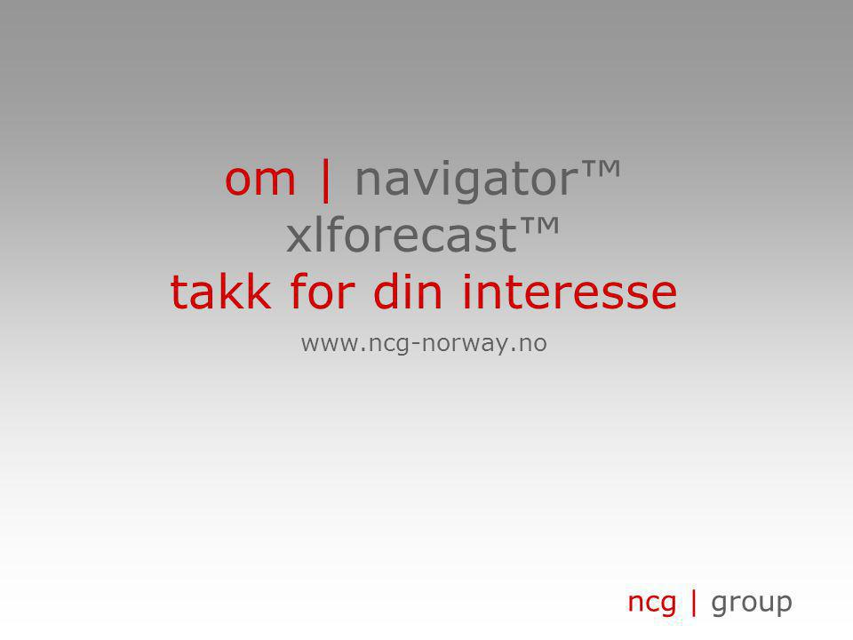 ncg | group om | navigator™ xlforecast™ takk for din interesse