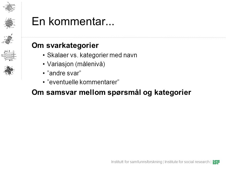 Institutt for samfunnsforskning | Institute for social research | En kommentar...