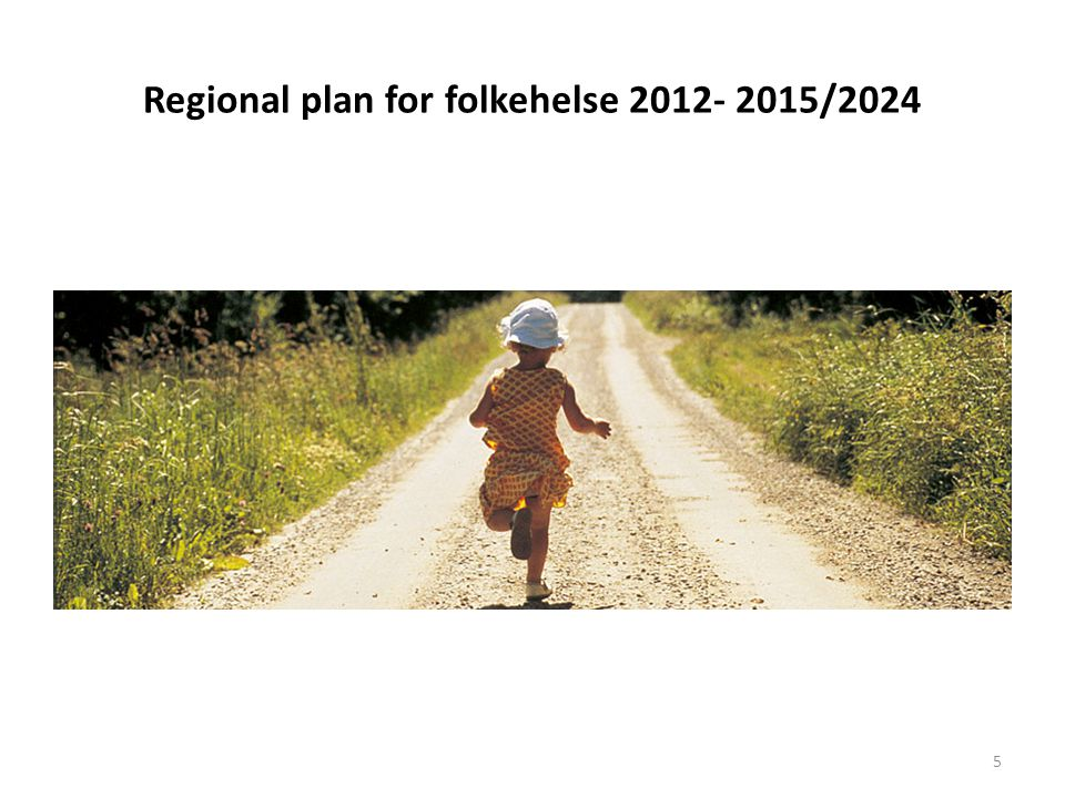 Regional plan for folkehelse /2024 5