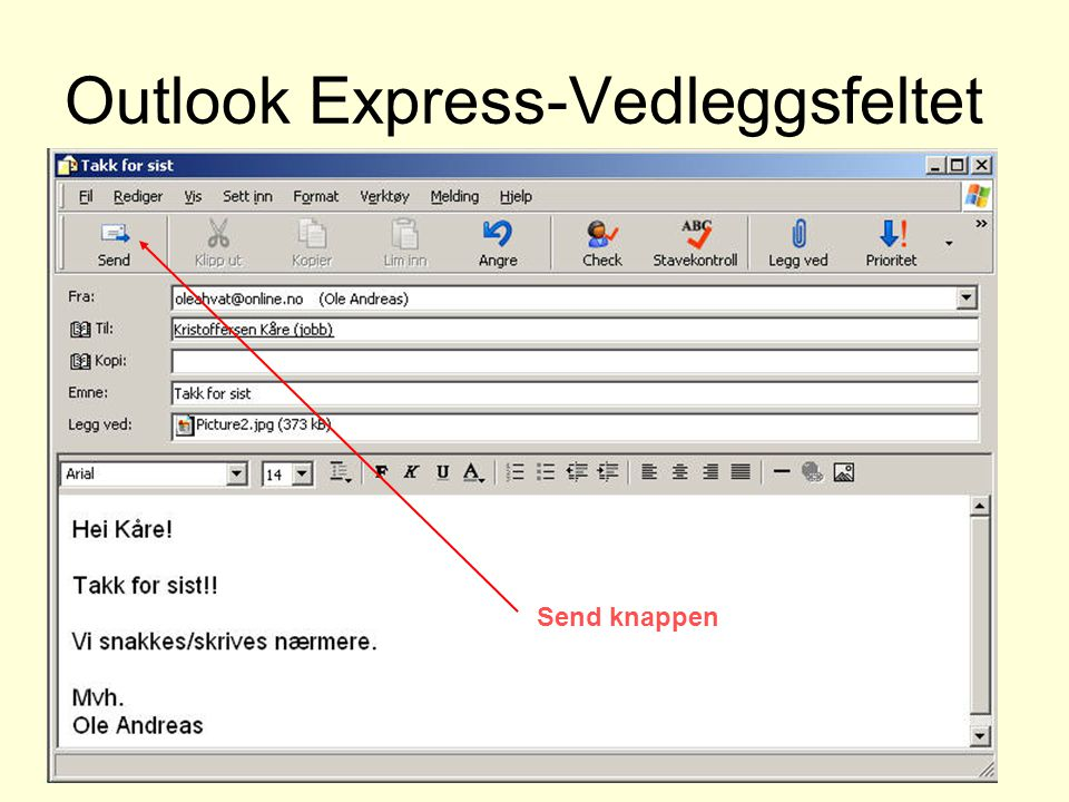 Outlook Express-Vedleggsfeltet Send knappen