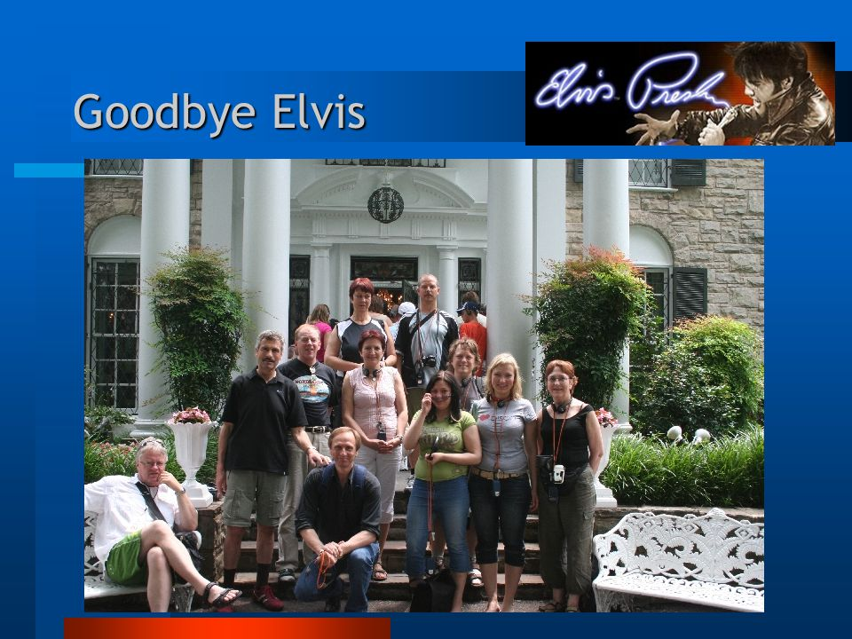 Goodbye Elvis