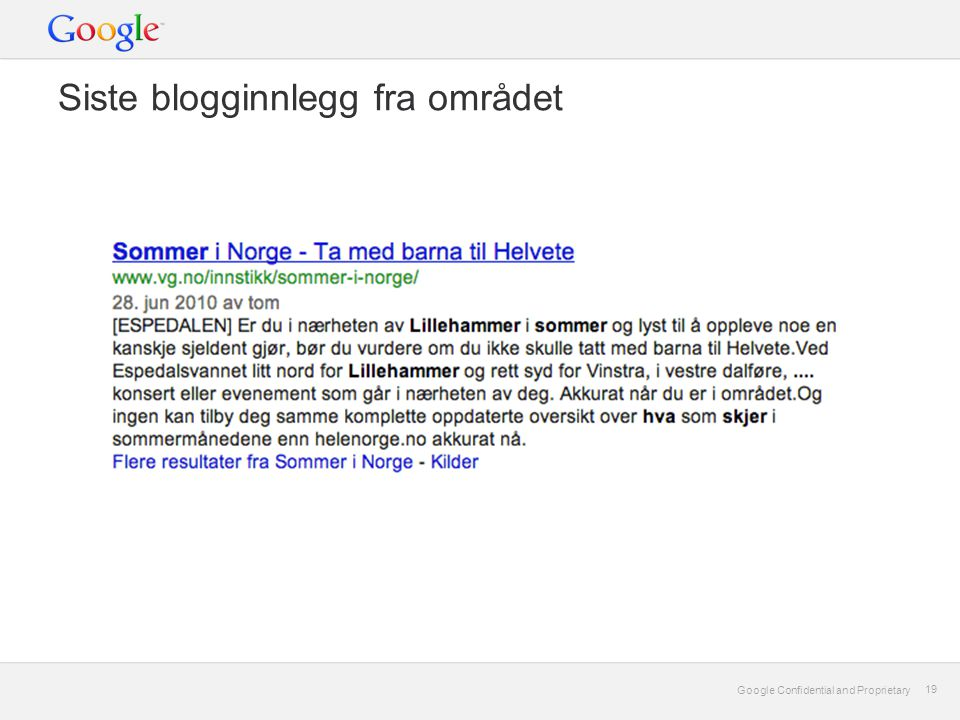 Google Confidential and Proprietary 19 Google Confidential and Proprietary 19 Siste blogginnlegg fra området