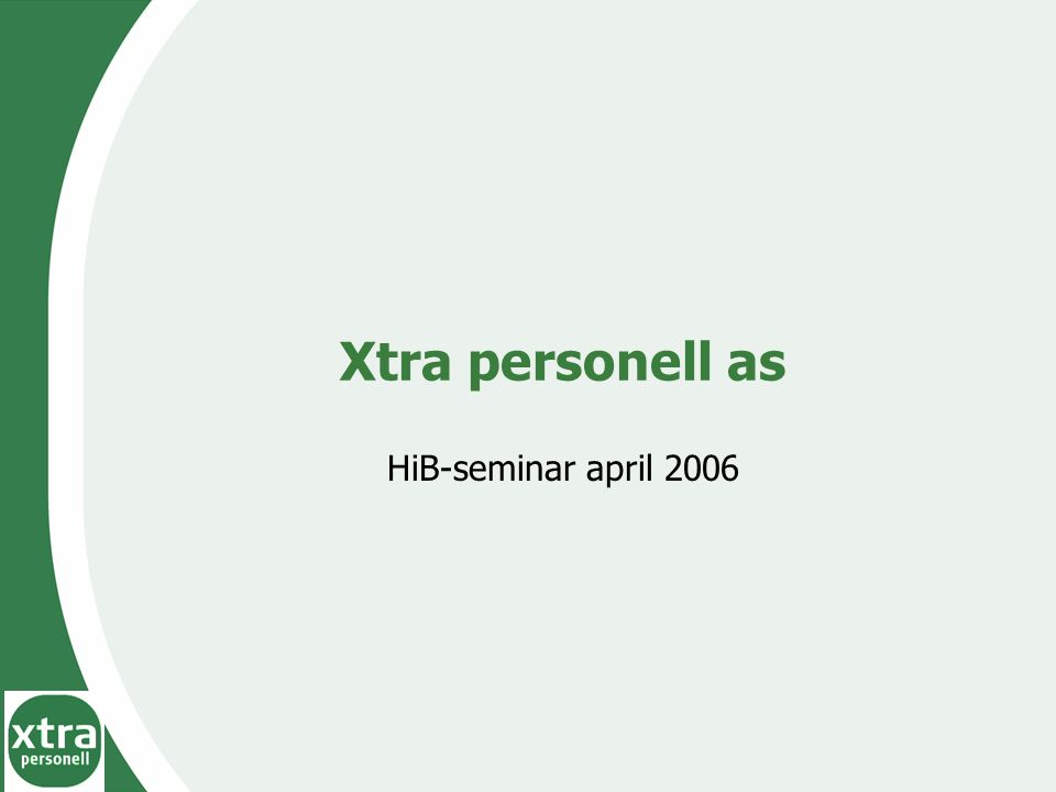 Xtra personell as HiB-seminar april 2006