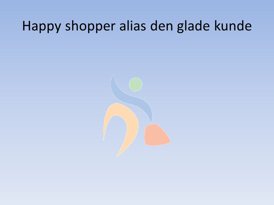 Happy shopper alias den glade kunde