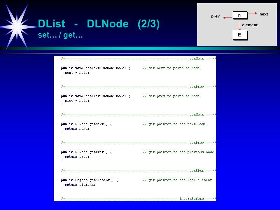 DList - DLNode (2/3) set… / get… n n E E element prev next