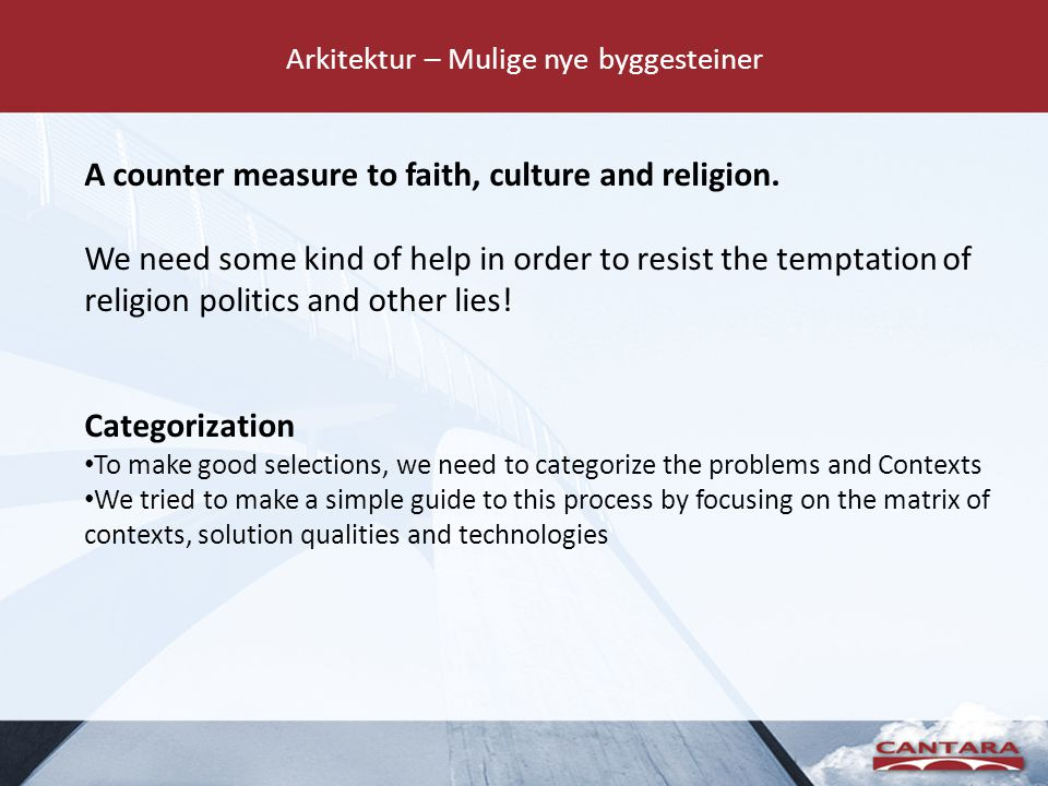 Arkitektur – Mulige nye byggesteiner A counter measure to faith, culture and religion.