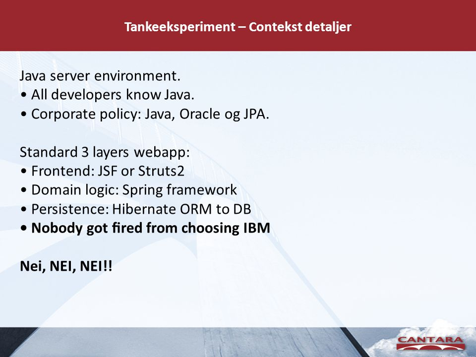 Tankeeksperiment – Contekst detaljer Java server environment.