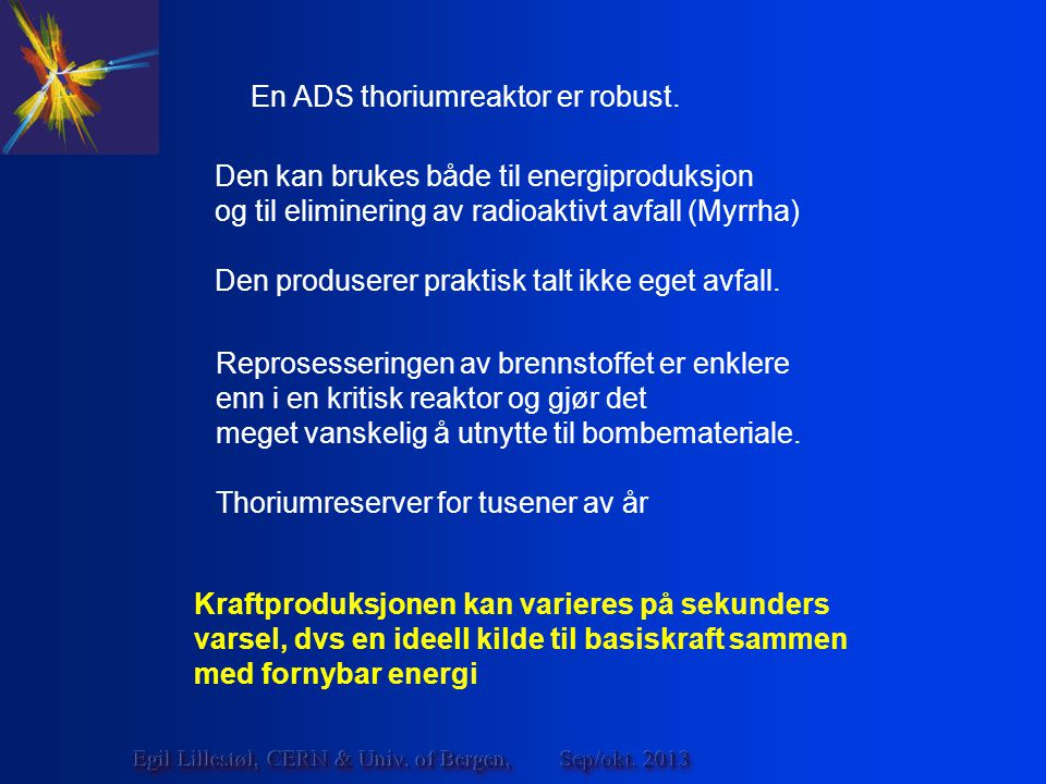 En ADS thoriumreaktor er robust.