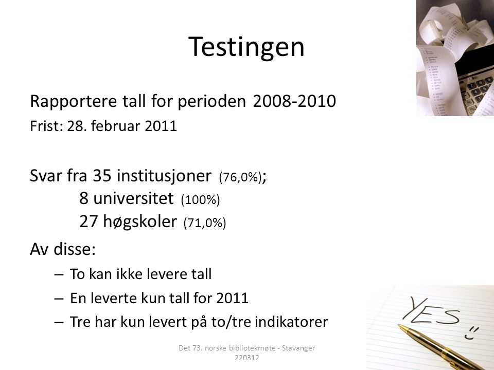 Testingen Rapportere tall for perioden Frist: 28.