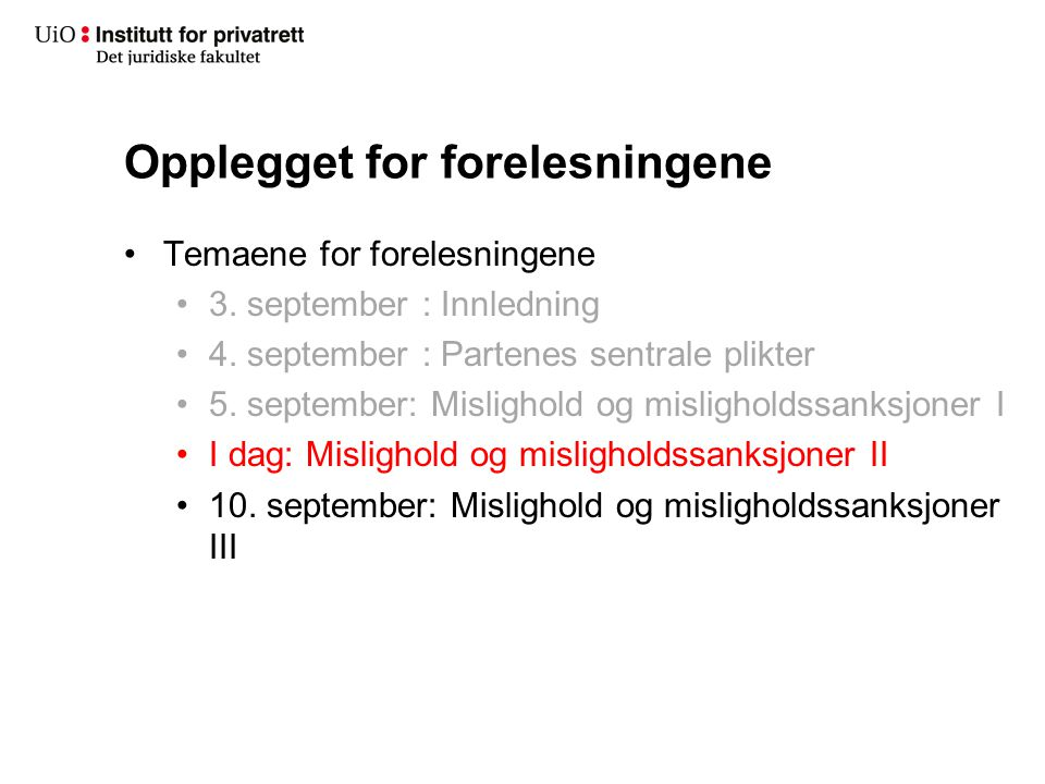 Opplegget for forelesningene Temaene for forelesningene 3.