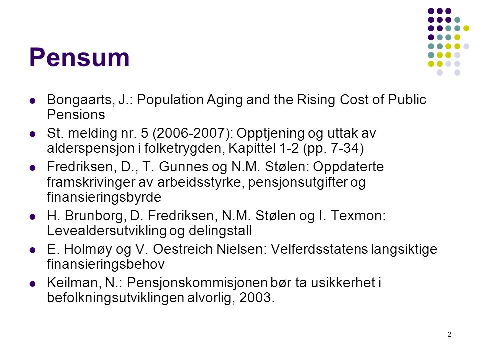 2 Pensum Bongaarts, J.: Population Aging and the Rising Cost of Public Pensions St.