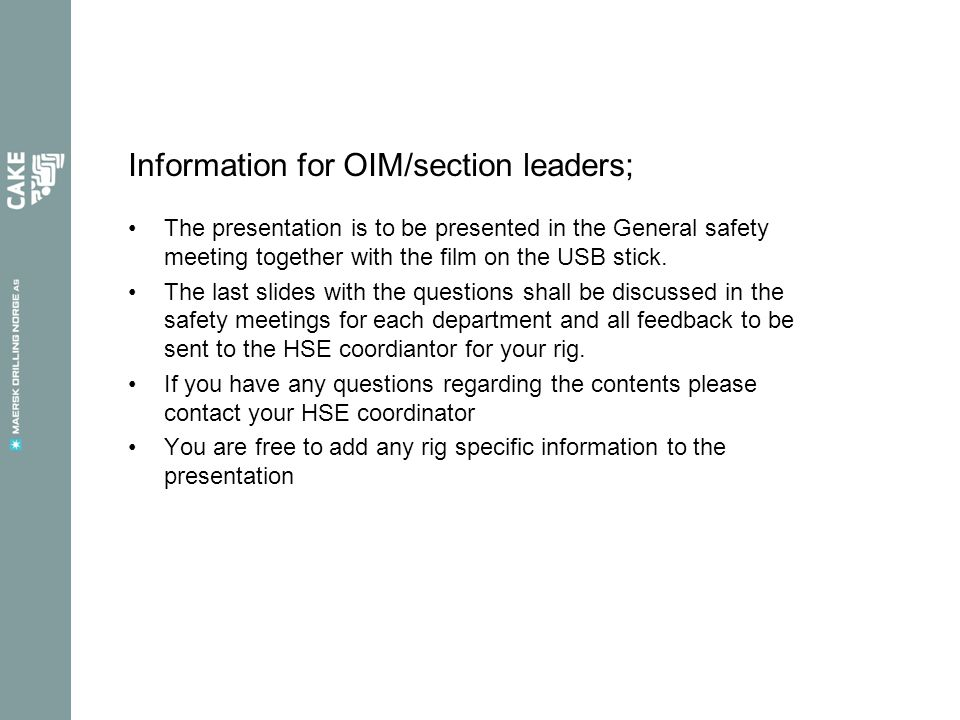 Information for OIM/section leaders; The presentation is to be presented in the General safety meeting together with the film on the USB stick.